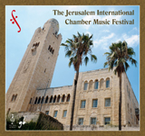 Das Internationale Kammermusik Festival Jerusalem